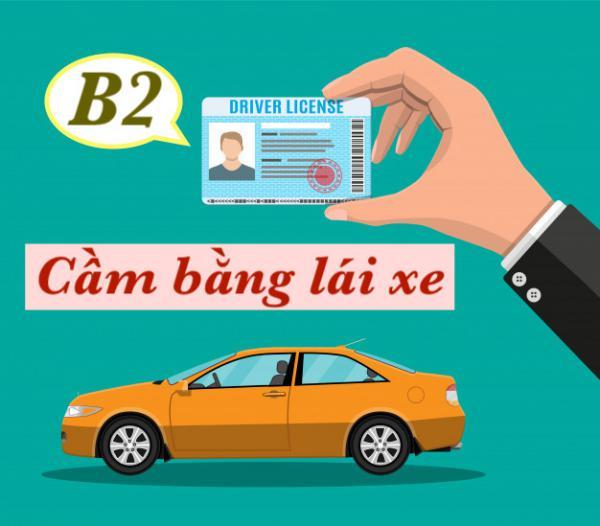 Bằng lái xe B2 ô tô cầm được không?